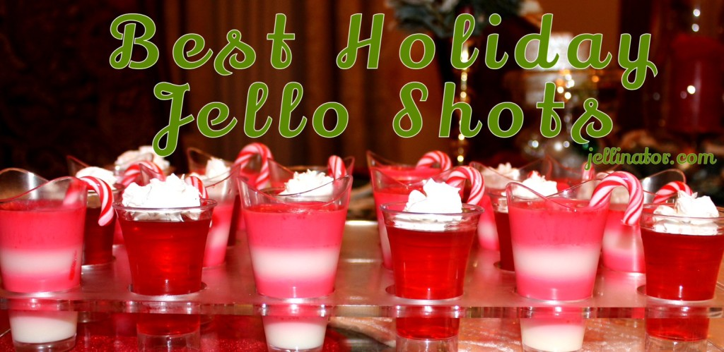Best Holiday Jello Shots - Jellinator.com